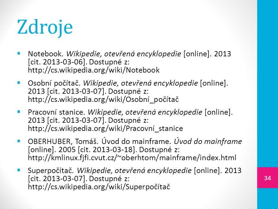 Zdroje Notebook. Wikipedie, otevřená encyklopedie [online]. 2013 [cit. 2013-03-06]. Dostupné z: http://cs.wikipedia.org/wiki/Notebook.